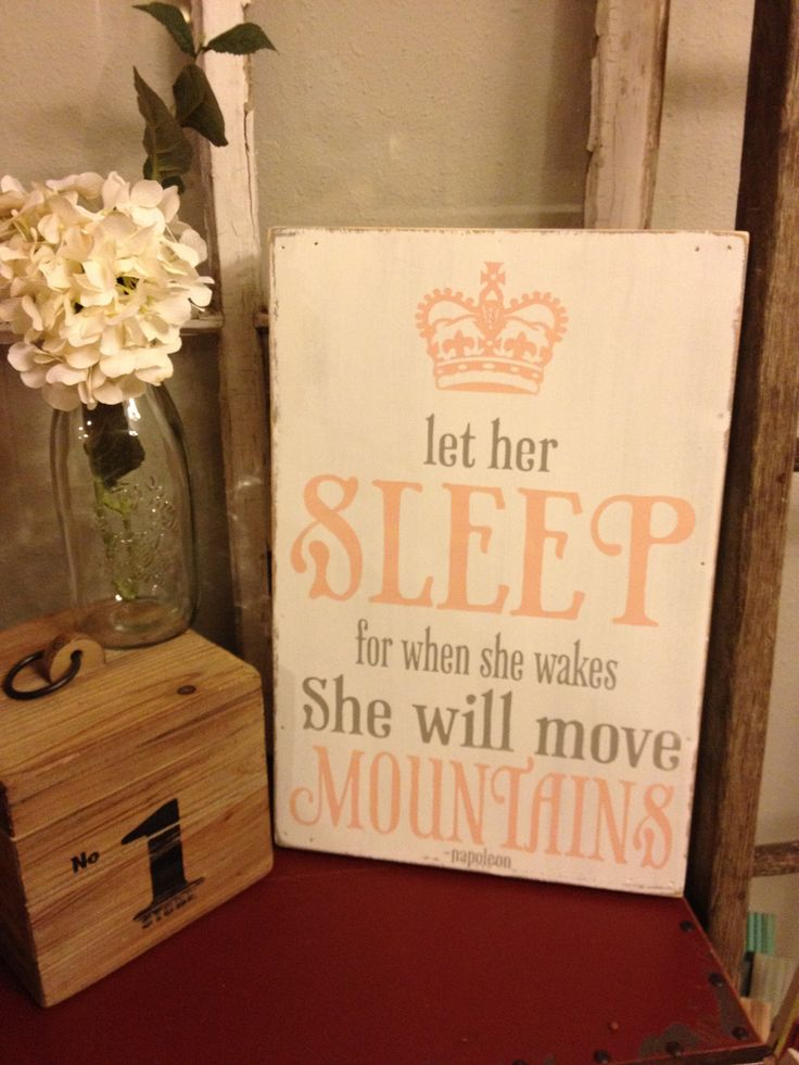 let her sleep, for when she wakes, she will move mountains - nursery sign with pink crown or for that busy mom