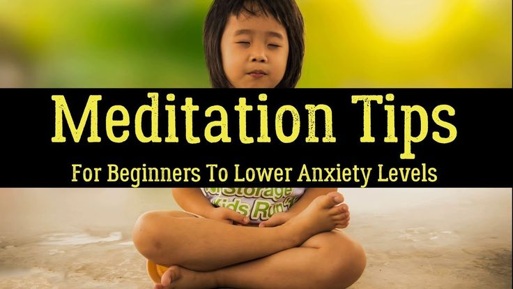 Meditation Tips And Tricks For Beginners To Lower Anxiety Levels