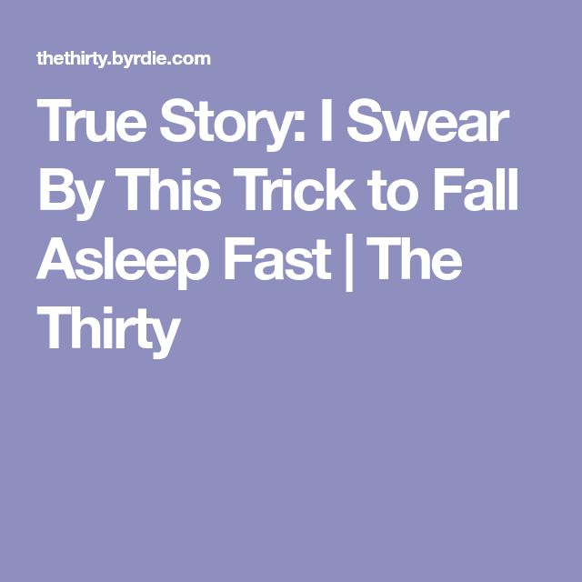 True Story: I Swear By This Trick to Fall Asleep Fast | The Thirty