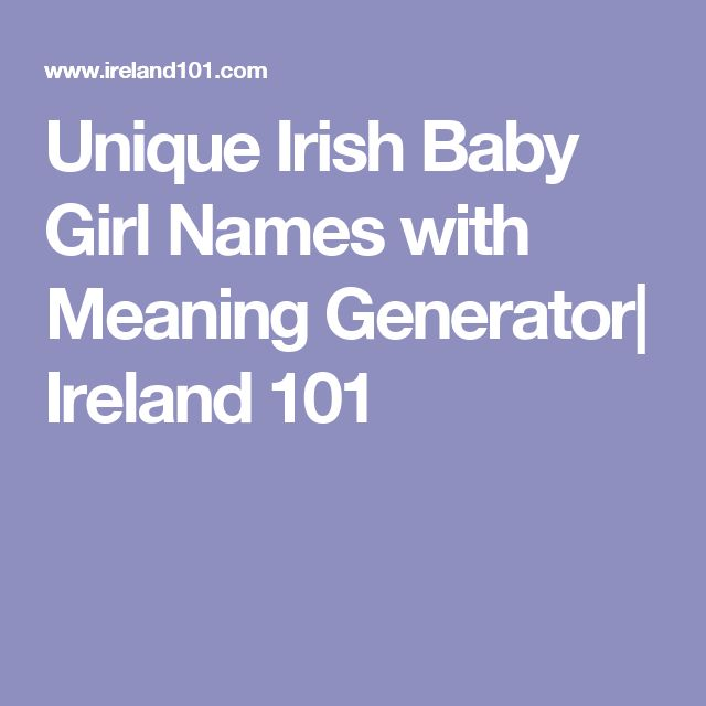 Unique Irish Baby Girl Names With Meaning Generator