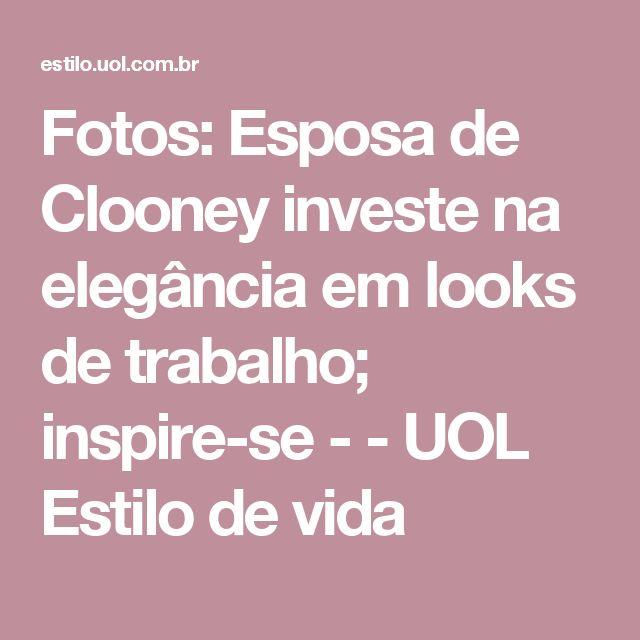 Fotos: Esposa de Clooney investe na elegância em looks de trabalho; inspire-se - - UOL Estilo de vida
