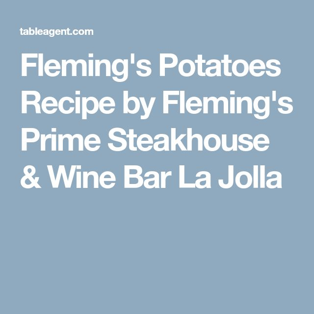 Fleming's Potatoes Recipe by Fleming's Prime Steakhouse & Wine Bar La Jolla