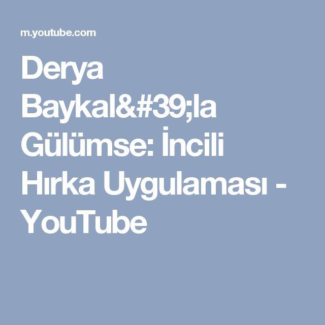 Derya Baykal'la Gülümse: İncili Hırka Uygulaması - YouTube