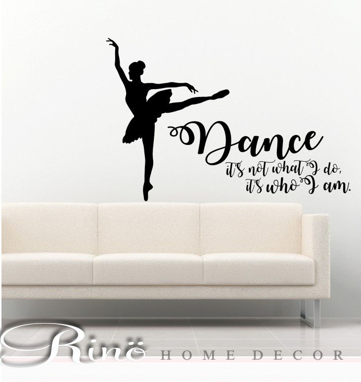 Dance Wall Decal - Dance Decal quotes - Dancer silhouette vinyl sticker Ballerina Wall Decal Dancing Decor it's not what I do, it's who I am by RINOhomedecor on Etsy