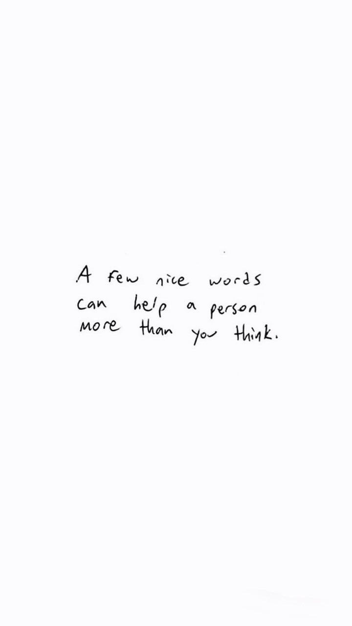 a few nice words can help a person more than you think