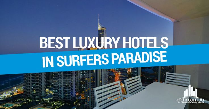 The Best Luxury Hotels in Surfers Paradise  #goldcoast #accommodation #luxury #holiday #hotel #sufersparadise #travel