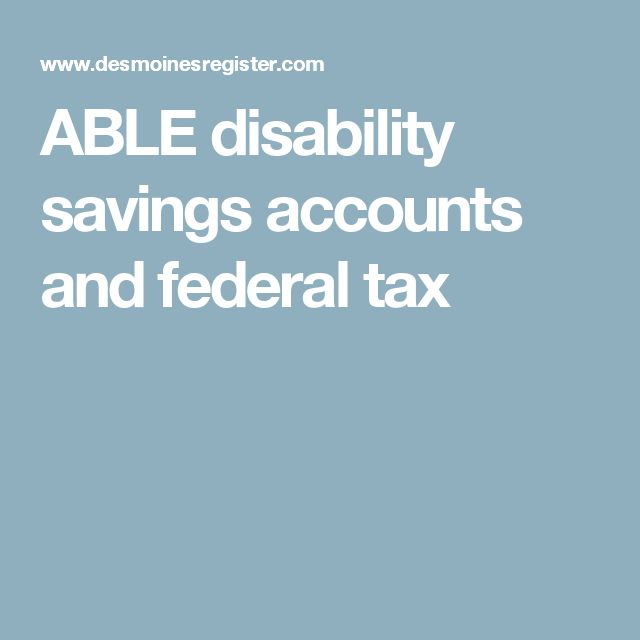 ABLE disability savings accounts and federal tax