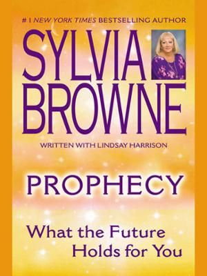 Prophecy by Sylvia Browne,Lindsay Harrison, Click to Start Reading eBook, In Prophecy, Sylvia Browne turns her psychic wisdom to the puzzling, often contradictory predictions