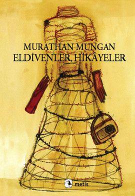 eldivenler  hikayeler - murathan mungan - metis yayincilik  http://www.idefix.com/kitap/eldivenler-hikayeler-murathan-mungan/tanim.asp