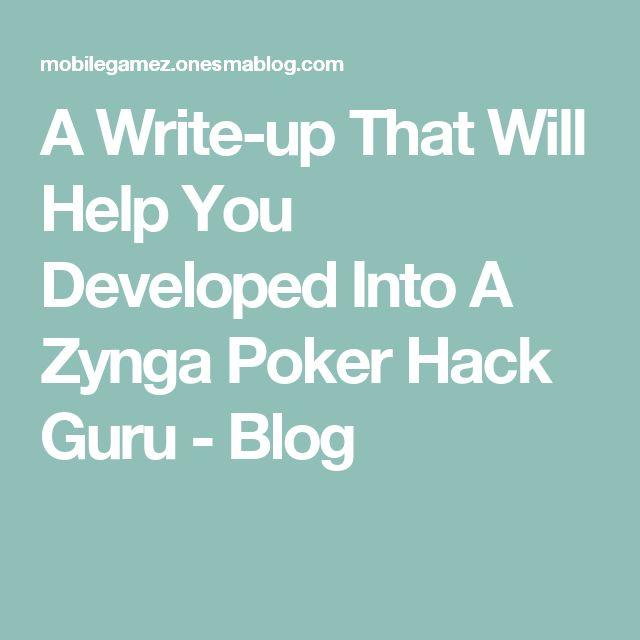 A Write-up That Will Help You Developed Into A Zynga Poker Hack Guru - Blog