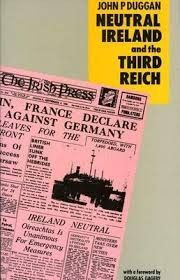 Neutral Ireland and the Third Reich - World War Two - History & Archaeology - Books