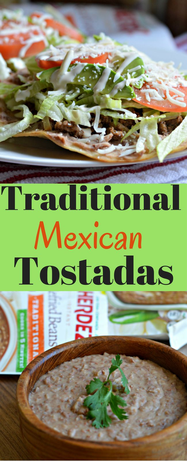 These traditional Mexican tostadas are delicious and you can make them in less than 20 minutes! #frijolescontodo #ad (Traditional Mexican Recipes)