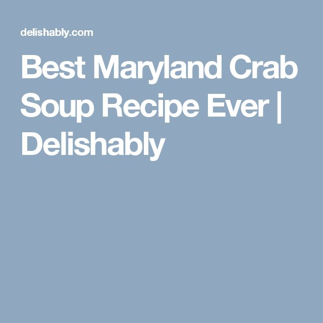 Best Maryland Crab Soup Recipe Ever | Delishably