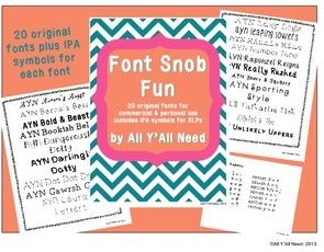 All Y'all Need on TpT: Font Snob Fun. Includes 20 original fonts plus IPA symbols for each font