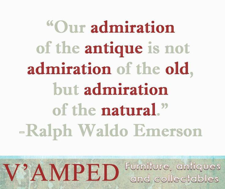 """Our admiration of the antique is not admiration of the old, but admiration of the natural."" -Ralph Waldo Emerson #VampedFurniture #SundayMotivation"