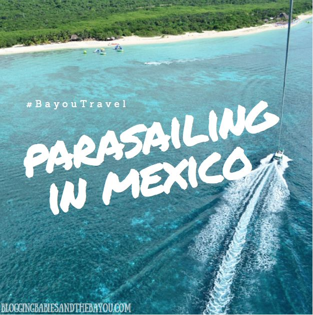 Parasailing in Mexico - Cruise Excursions in Cozumel #BayouTravel