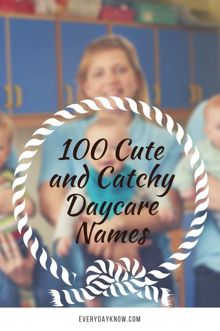 100 Cute and Catchy Daycare Names | Life | Daycare names