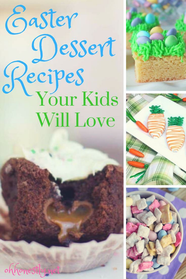 12 Easter Dessert Recipes Your Kids Will Love And So Will You