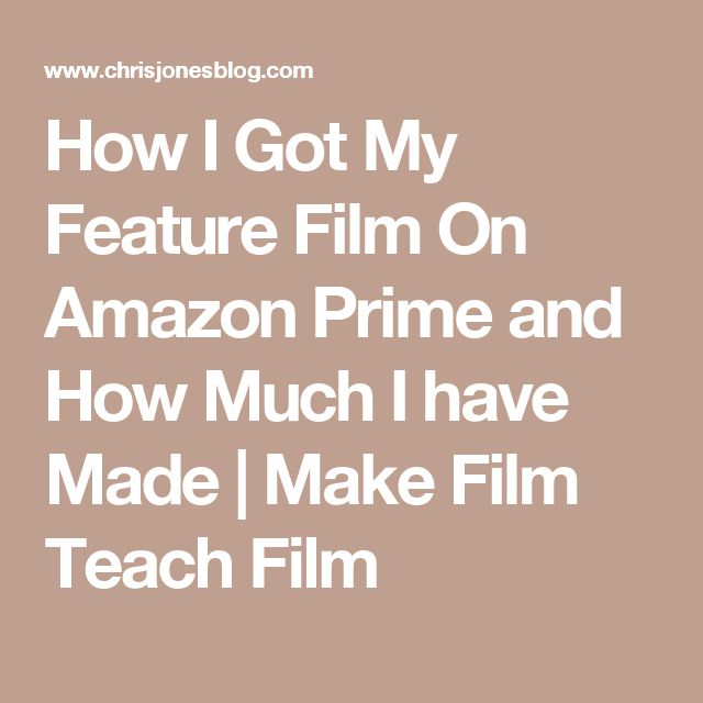 How I Got My Feature Film On Amazon Prime and How Much I have Made | Make Film Teach Film