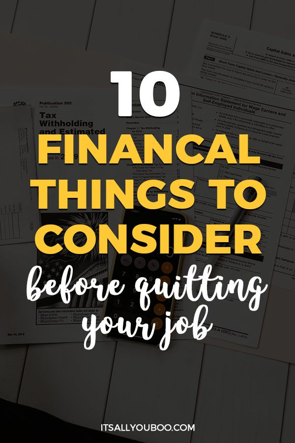 10 Financial Things To Consider Before Quitting Your Job In 2020