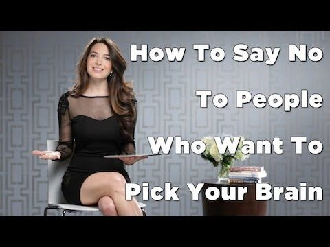 How To Say No To People Who Want To Pick Your Brain