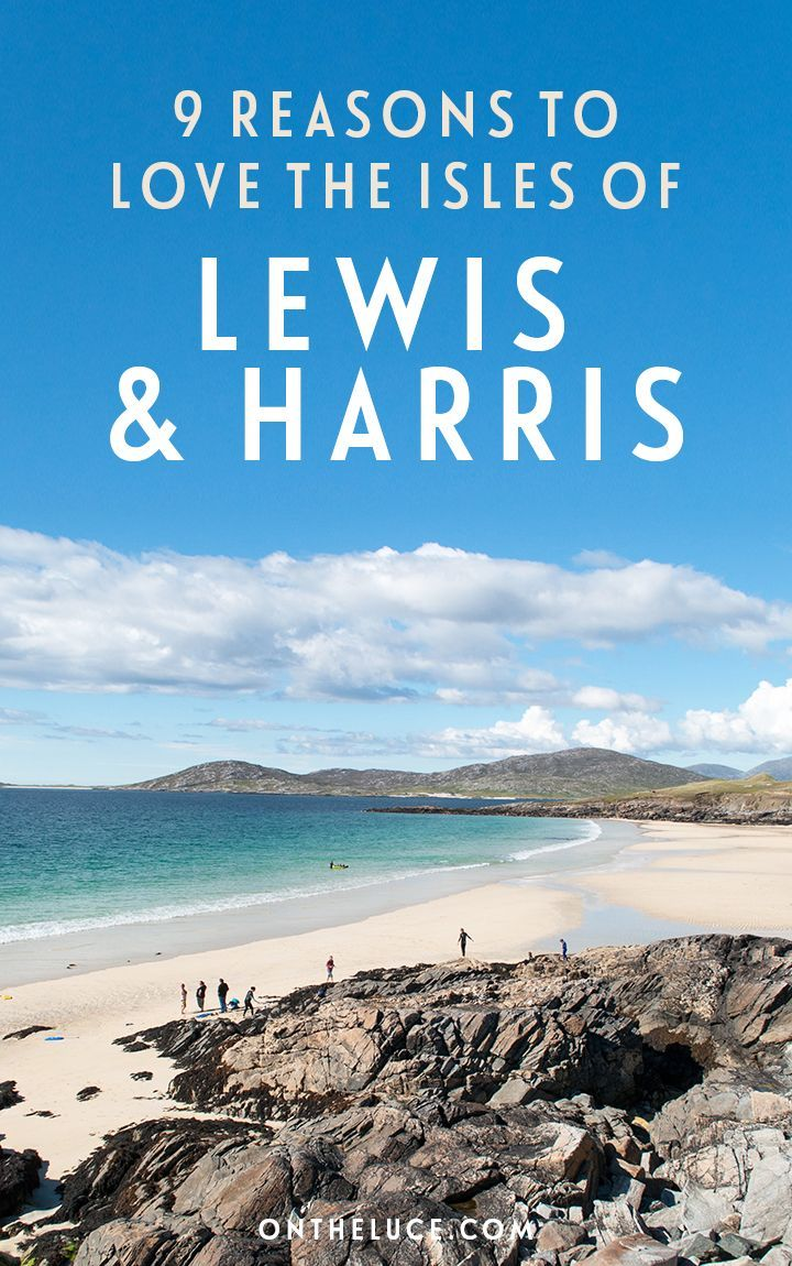 Nine reasons to visit #Lewis and #Harris in Scotland's Outer Hebrides – from stunning beaches and diverse countryside to the great food and unique culture – ontheluce.com #Isle #Ile #Ecosse #Scotland #Voyage #Travel #roadtrip