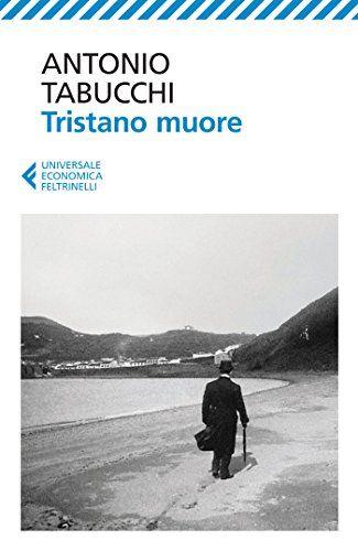 Tristano muore: Una vita di [Tabucchi, Antonio]