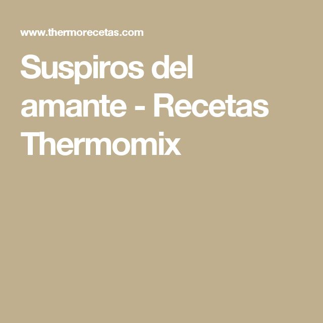 Suspiros del amante - Recetas Thermomix