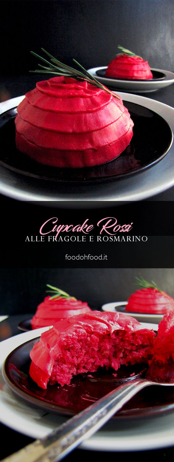 Cupcake rossi alle fragole e rosmarino con crema al burro e cioccolato bianco. Cupcake cupola.