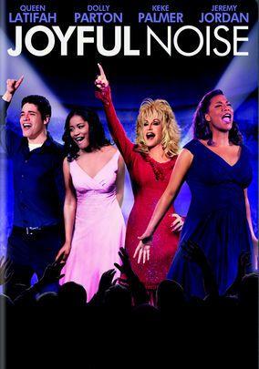 Joyful Noise (2012).....Cute movie and fun music!