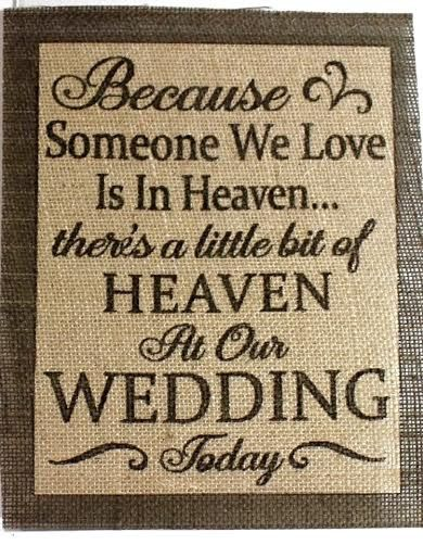 In Memory of burlap wedding sign. Wedding sign to remember those who have passed. What a great wedding item or gift that will be remembered forever! This fabulous keepsake can be customized in no time