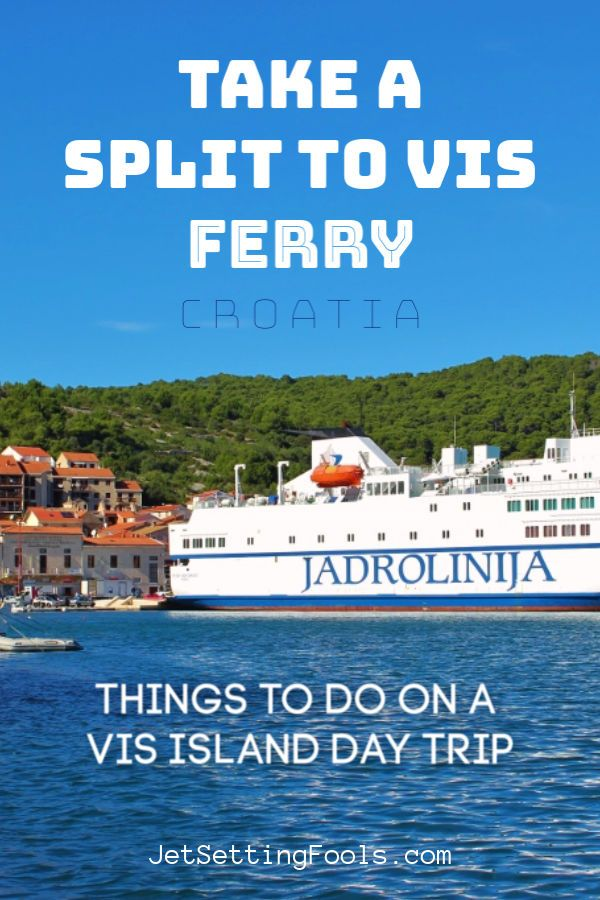 Split To Vis Ferry Things To Do In Vis Croatia On A Day Trip Jetsetting Fools Croatia Travel Croatia Travel Guide Day Trip