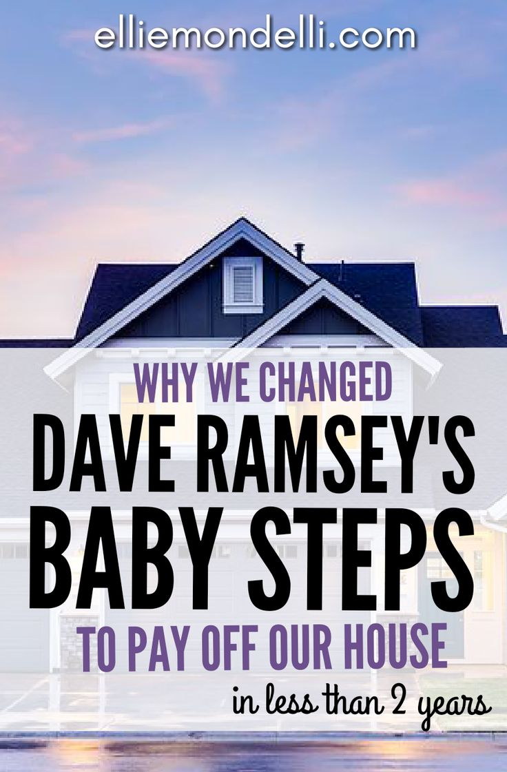 Why we changed Dave Ramsey's Baby Steps to pay off our house in less than two years.