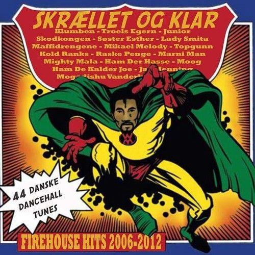 Skrællet og Klar - Firehouse Hits 2006-12 via SoundCloud - 1 time og 28 minutters smækker sound... :-)