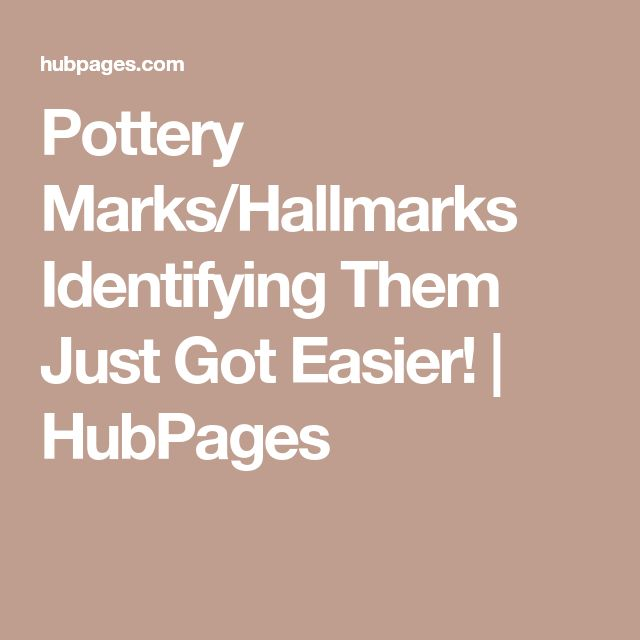 Pottery Marks/Hallmarks Identifying Them Just Got Easier!   HubPages