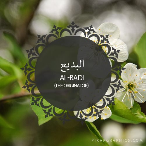 Al-Badi,The Originator,Islam,Muslim,99 Names