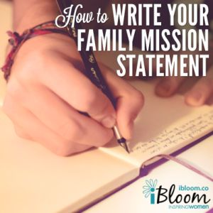 How to Write Your Family Mission Statement