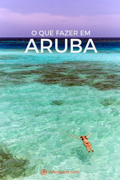 O que fazer em Aruba:     Praias     Renaissance Island     Windsurfing, kitesurfing e snorkeling     Natural Pool     Philip's Animal Garden     Arikok National Park     Centro de Oranjestad     California Lighthouse     Alto Vista Chapel
