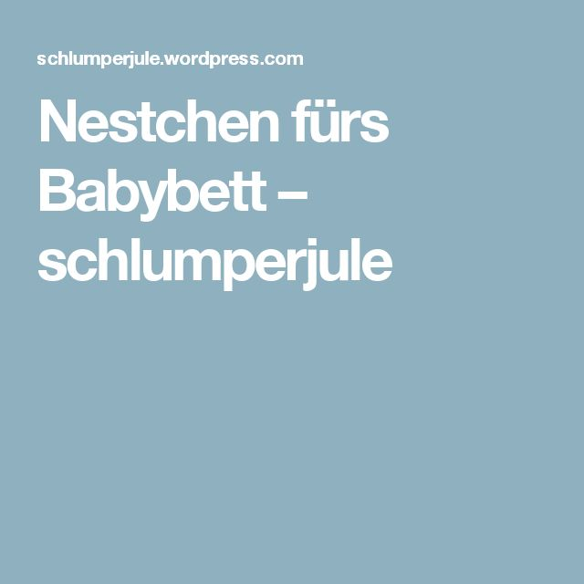 25+ best ideas about nestchen on pinterest | krippen stoßfänger ... - Nestchen Babybett Motiven Stoffen Ideen