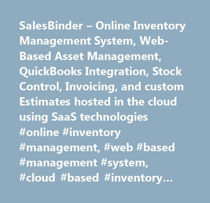 SalesBinder – Online Inventory Management System, Web-Based Asset Management, QuickBooks Integration, Stock Control, Invoicing, and custom Estimates hosted in the cloud using SaaS technologies #online #inventory #management, #web #based #management #system, #cloud #based #inventory #management, #stock #control, #saas, #cloud #crm, #cloud #business #tool, #sales #leads, #inventory #management #system, #online #invoicing, #create #custom #estimates…