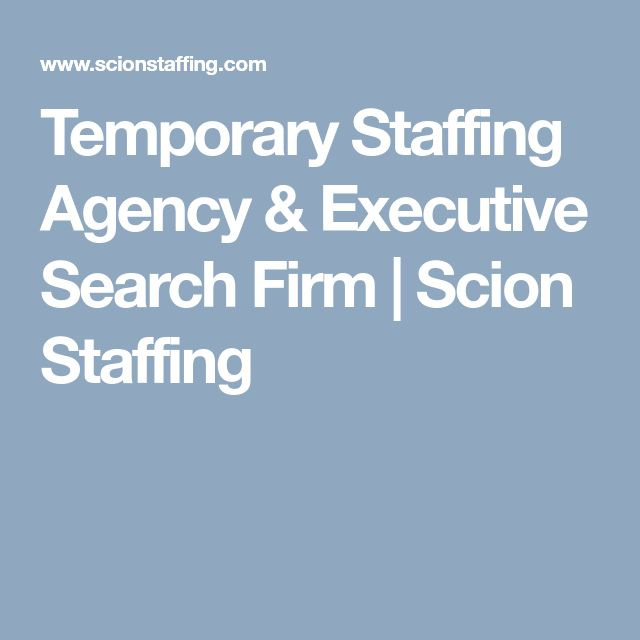 Temporary Staffing Agency & Executive Search Firm | Scion Staffing