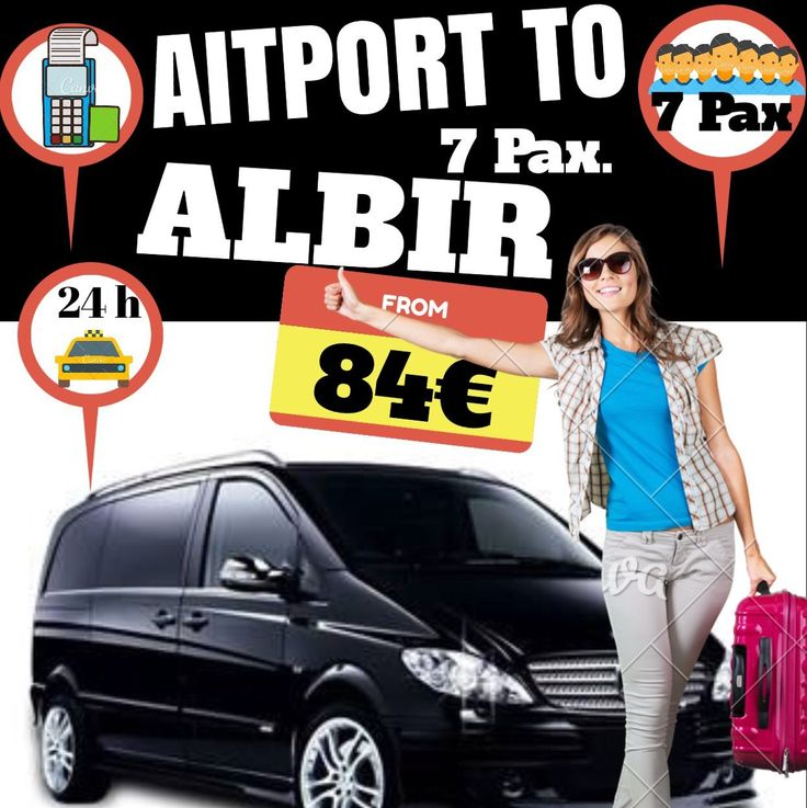 ALICANTE AIRPORT TO ALBIR FOR 7 PPAX. www.alicante-airporttransfers.com  1-4 Pax.   64€ 1-7 Pax.   84€ 1-8 Pax. 103
