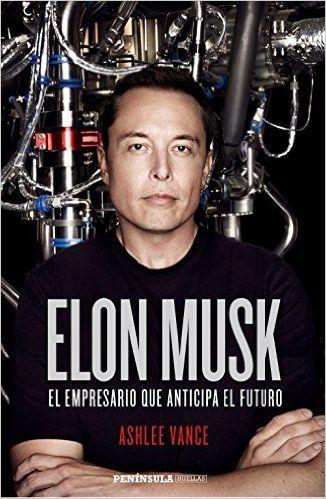 Elon Musk: El empresario que anticipa el futuro eBook: Ashlee Vance, Francisco López Martín: Amazon.es: Tienda Kindle