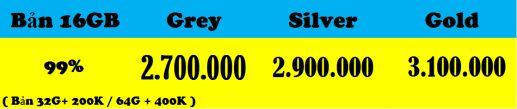 6 16gb silver-gold chỉ từ 4.450k  5s 32gb= 2.500k-ip7=12.500k- 7Plus=18.000k