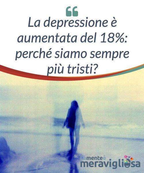 La depressione è aumentata del 18%: perché siamo sempre più tristi?  Secondo le #statistiche dell'OMS (Organizzazione Mondiale della #Sanità), i casi di #depressione sono #aumentati in tutto il mondo. È un dato #preoccupante.