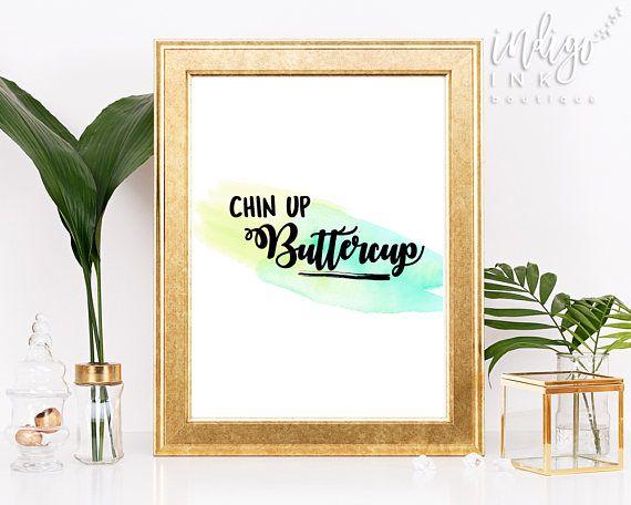 Chin Up Buttercup Watercolor Art Print | Girl Boss | Housewarming Gift | Digital Art Download | Printable Gift | Motivational Quote