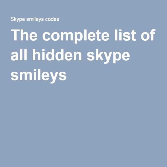 The complete list of all hidden skype smileys