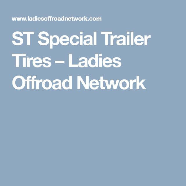 ST Special Trailer Tires – Ladies Offroad Network