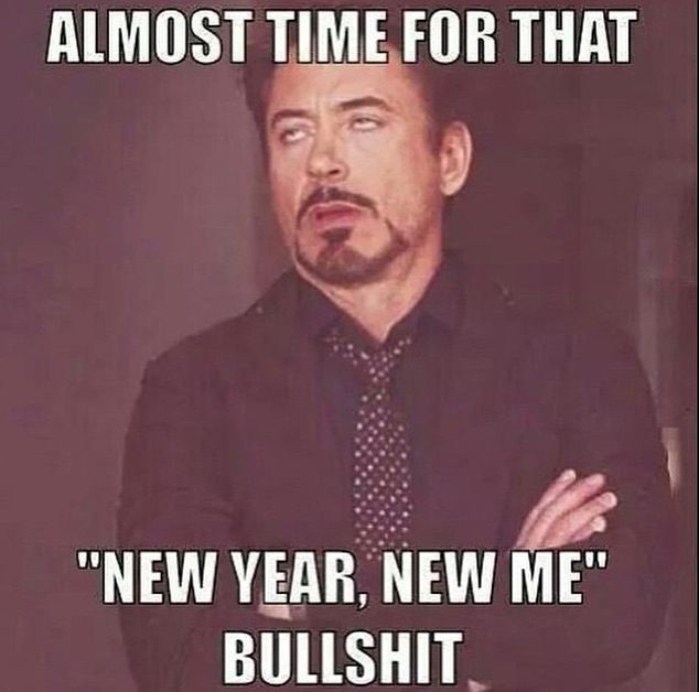 LOL All kidding aside - What is your New Year's Resolution? #meme #nye #newyears