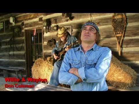 """""""Willie & Waylon"""" (HD Music Video)  All Words & Music by Don Coleman    """"Willie & Waylon"""" is an ode to Willie Nelson & Waylon Jennings and """"The Highwaymen"""" which pays tribute to their legendary character and their extensive contribution to country music."""